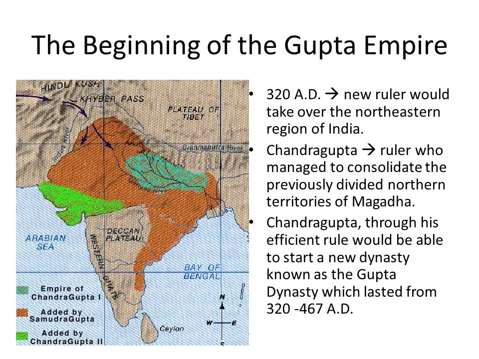 The Beginning of the Gupta Empire 320 A.D.  new ruler would take over the northeastern region of India. Chandragupta  ruler who managed to consolida