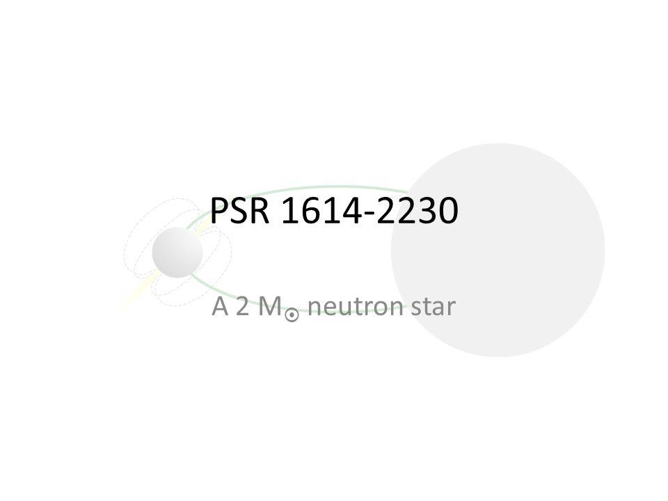 PSR 1614-2230 A 2 M  neutron star