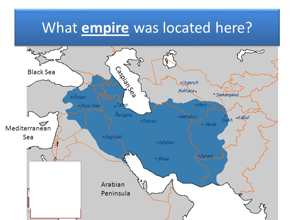 What empire was located here? Black Sea Mediterranean Sea Caspian Sea Arabian Peninsula