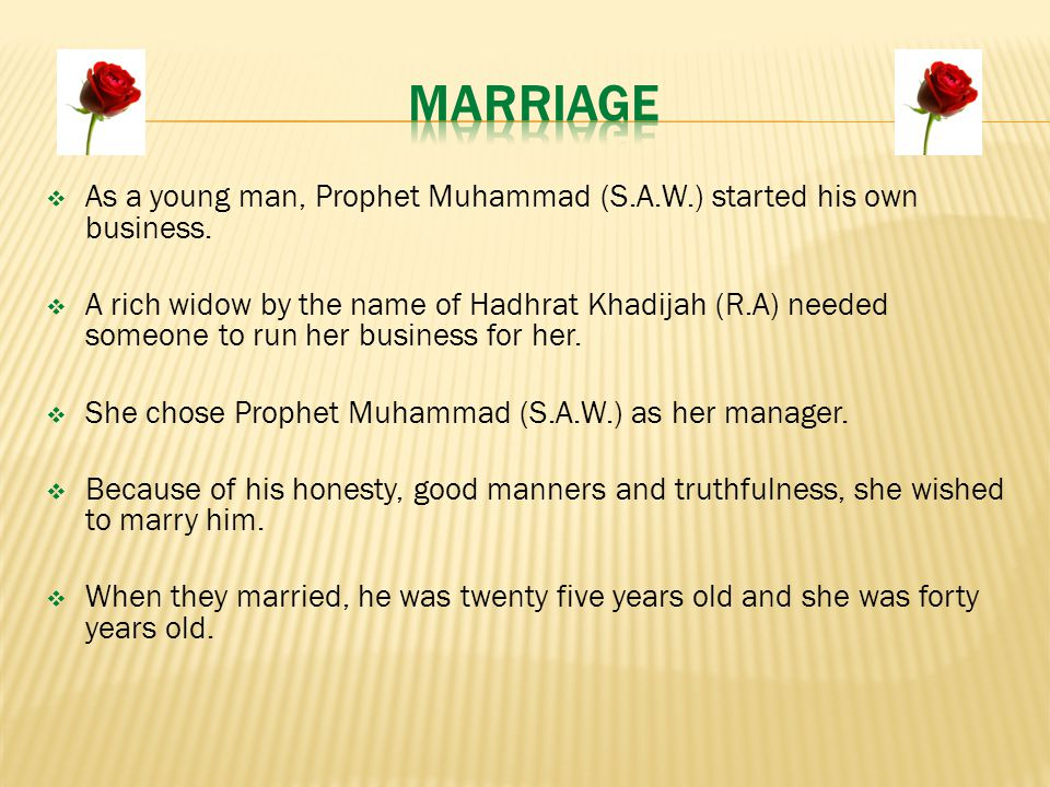  As a young man, Prophet Muhammad (S.A.W.) started his own business.