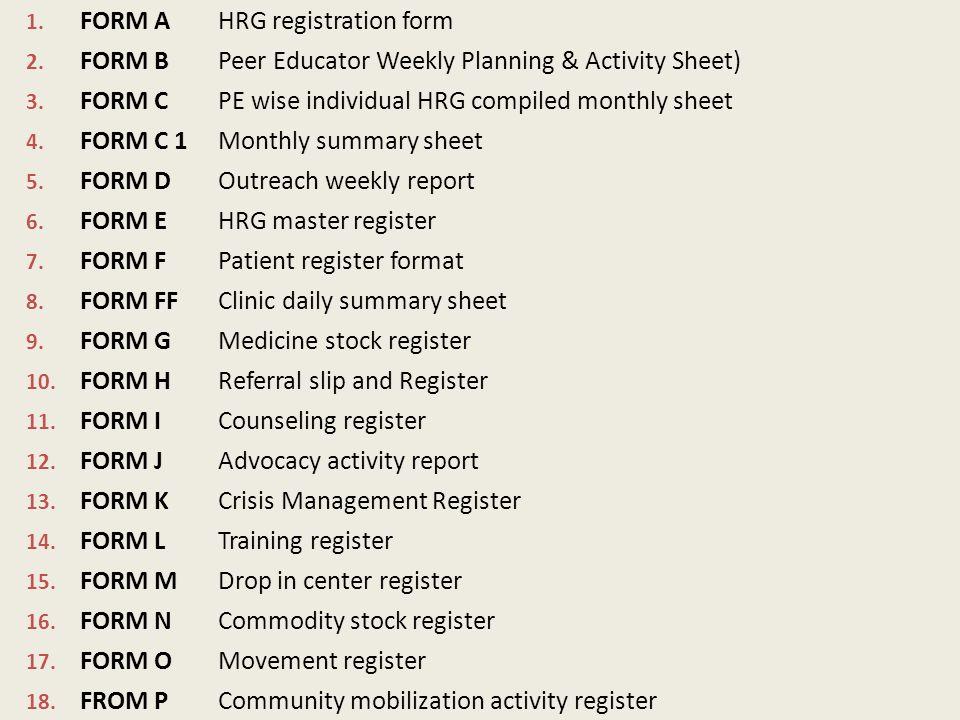1. FORM AHRG registration form 2. FORM BPeer Educator Weekly Planning & Activity Sheet) 3.