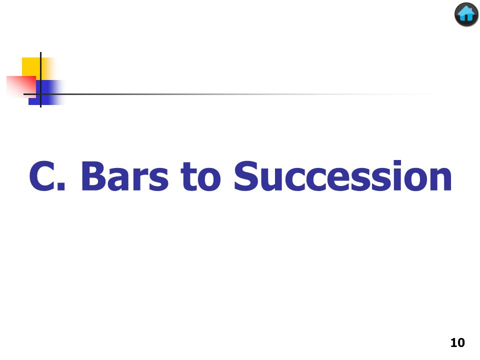 C. Bars to Succession 10