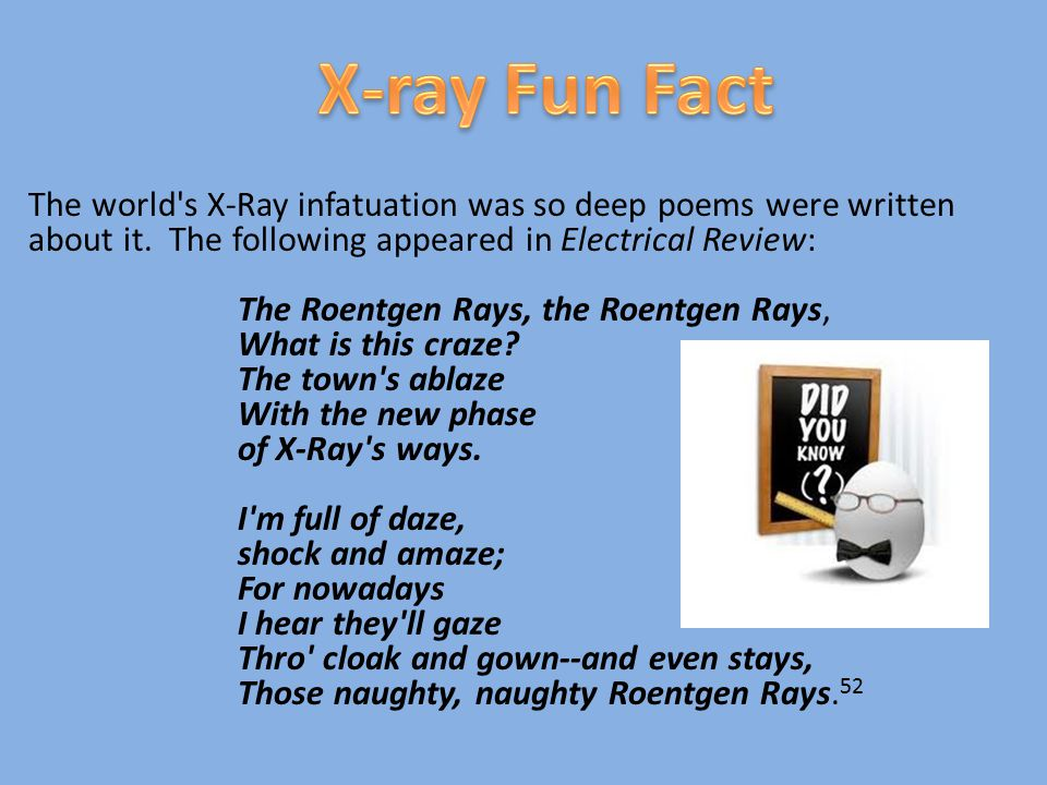 The world s X-Ray infatuation was so deep poems were written about it.