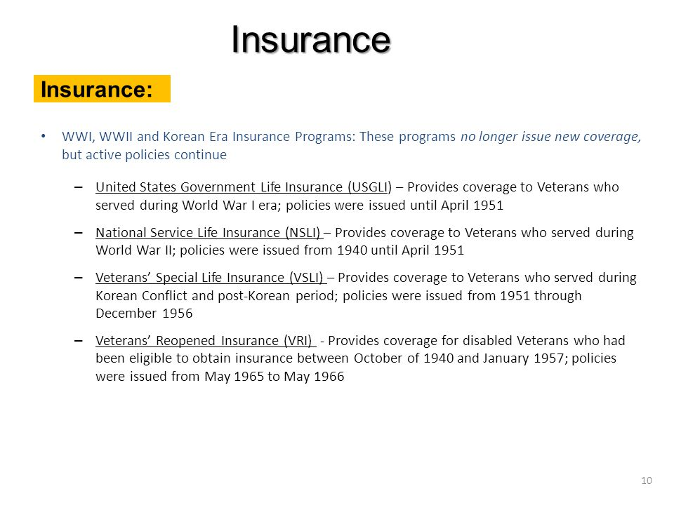 WWI, WWII and Korean Era Insurance Programs: These programs no longer issue new coverage, but active policies continue – United States Government Life