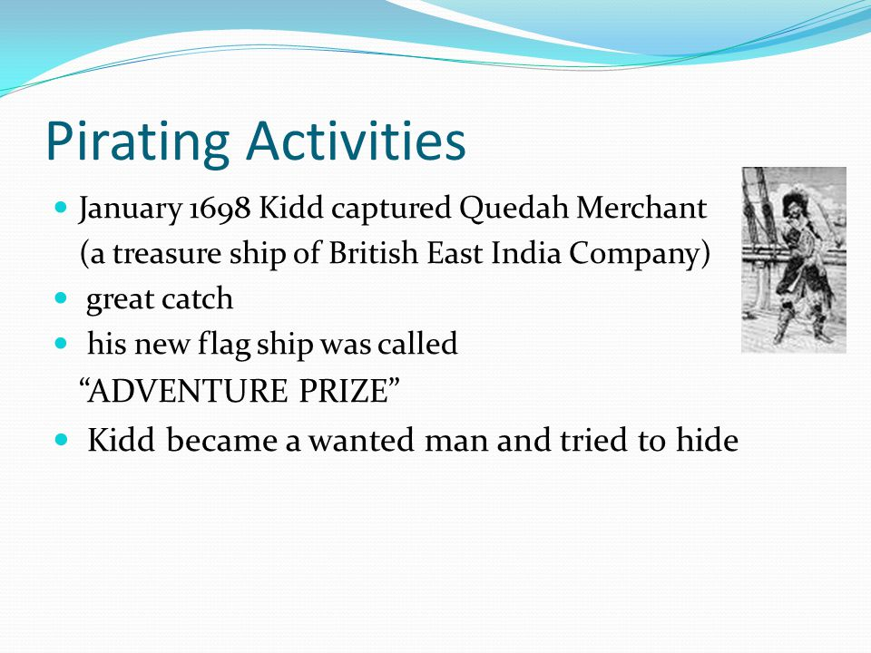 Interesting Story HIS DEATH Kidd was sent to hunt pirates by England and to attack ships flying the French flag.
