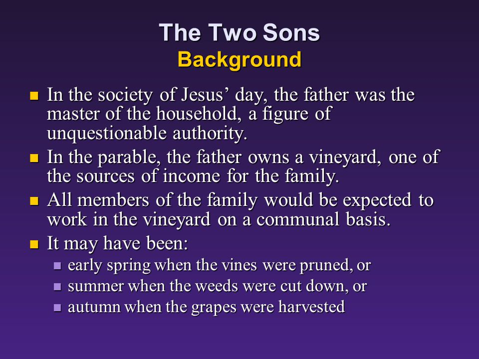 The Two Sons Matthew 21:28-32 What do you think. There was a man who had two sons.