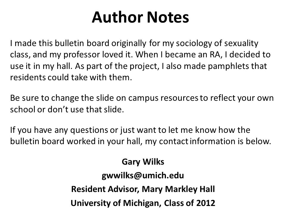Author Notes I made this bulletin board originally for my sociology of sexuality class, and my professor loved it. When I became an RA, I decided to u