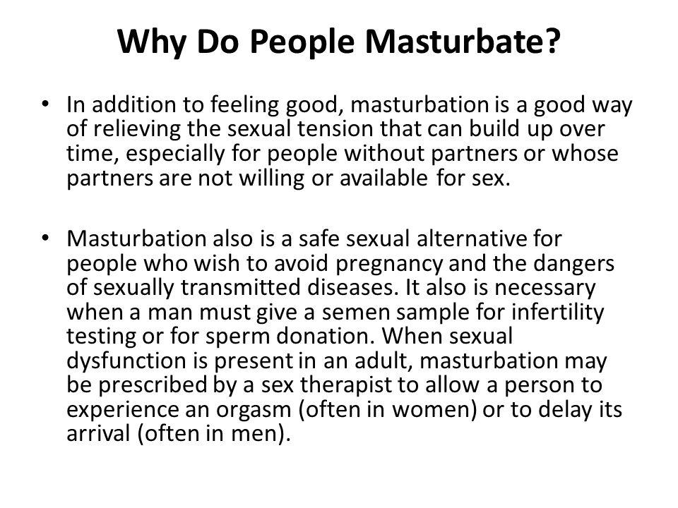 Benefits of Masturbation Relieve stress Relieve menstrual cramps Help for insomnia (i.e.