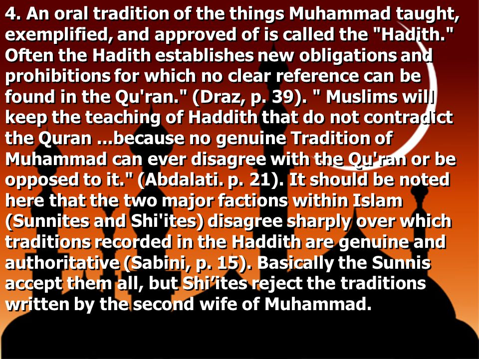 4. An oral tradition of the things Muhammad taught, exemplified, and approved of is called the