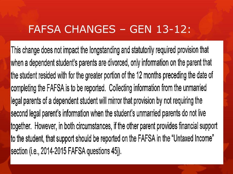 FAFSA CHANGES – GEN 13-12: