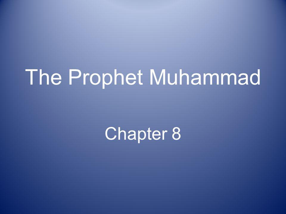 The Prophet Muhammad Chapter 8