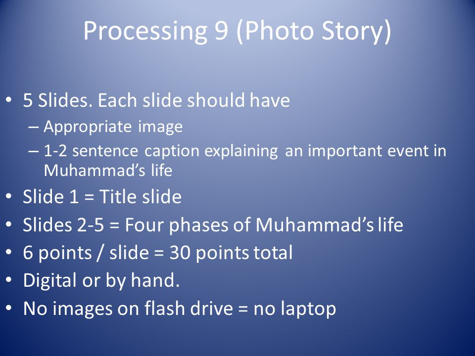 Processing 9 (Photo Story) 5 Slides.