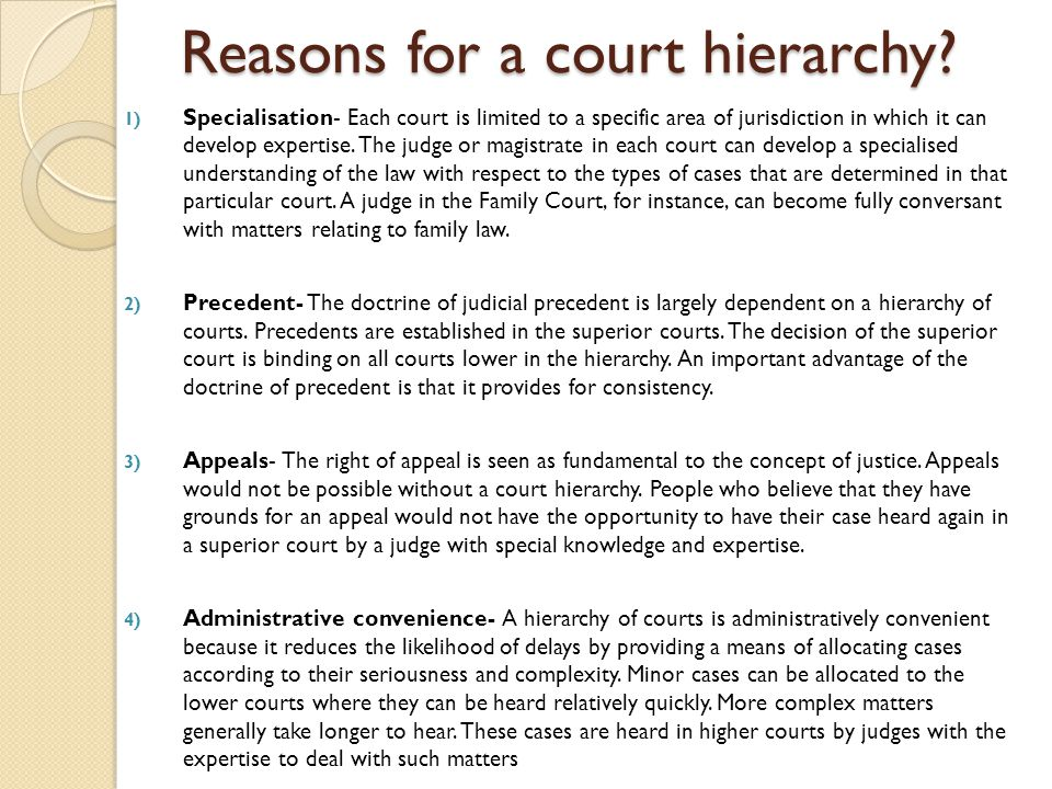 Reasons for a court hierarchy.