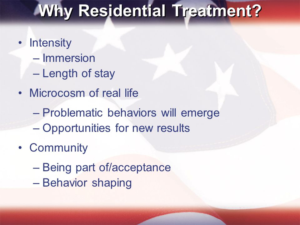 Why Residential Treatment.