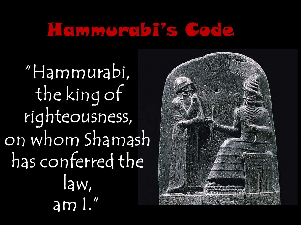 Hammurabi's Code Hammurabi's Code #2: If any one bring an accusation against a man, and the accused go to the river and leap into the river, if he sink in the river his accuser shall take possession of his house…