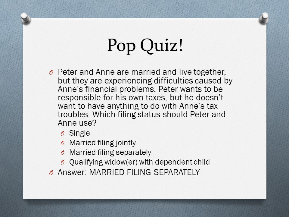Pop Quiz! O Peter and Anne are married and live together, but they are experiencing difficulties caused by Anne's financial problems. Peter wants to b