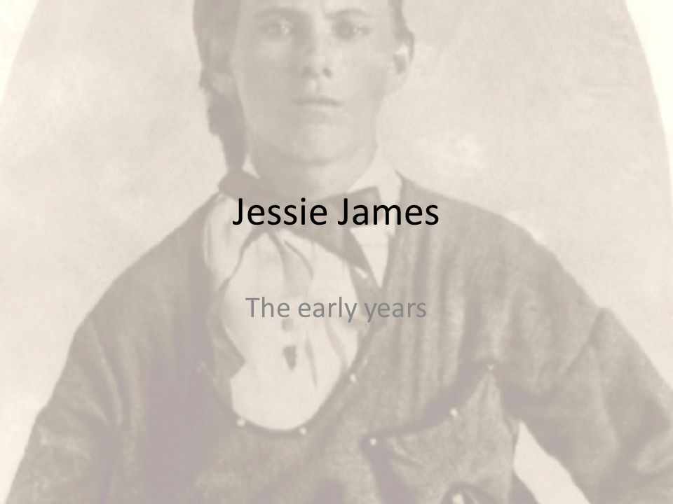 Jessie James The early years