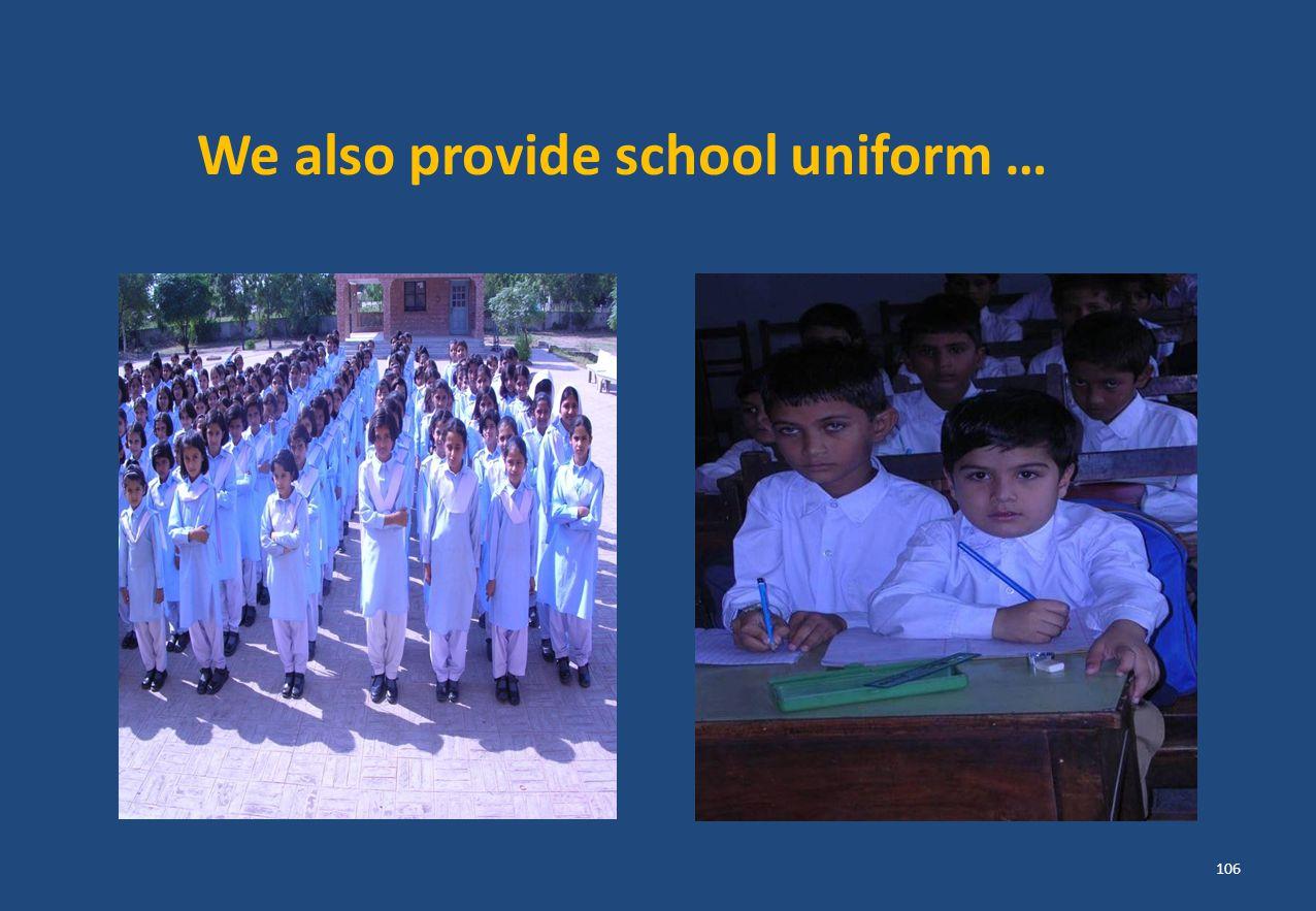 We also provide school uniform … 106