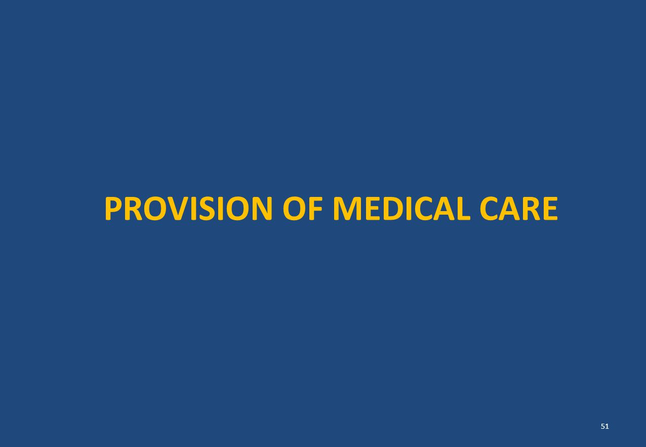 PROVISION OF MEDICAL CARE 51
