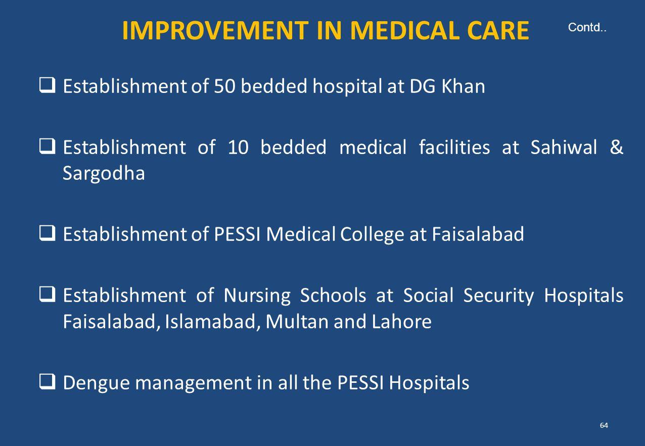  Establishment of 50 bedded hospital at DG Khan  Establishment of 10 bedded medical facilities at Sahiwal & Sargodha  Establishment of PESSI Medica