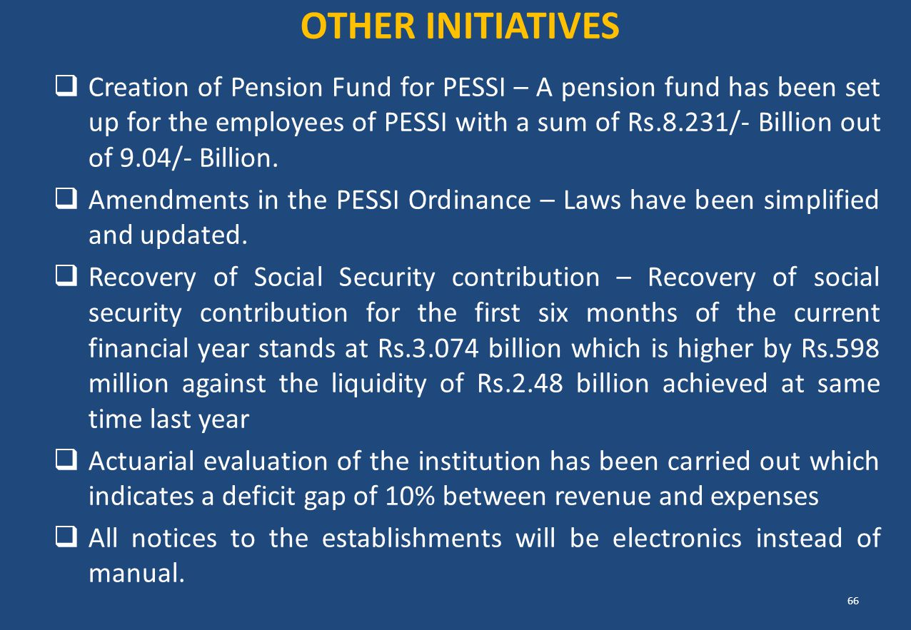  Creation of Pension Fund for PESSI – A pension fund has been set up for the employees of PESSI with a sum of Rs.8.231/- Billion out of 9.04/- Billio