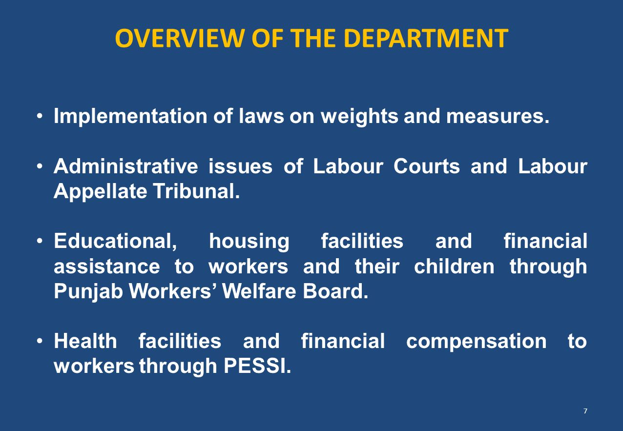 OVERVIEW OF THE DEPARTMENT Implementation of laws on weights and measures. Administrative issues of Labour Courts and Labour Appellate Tribunal. Educa
