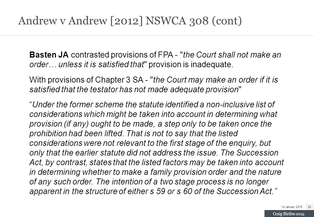 Andrew v Andrew [2012] NSWCA 308 (cont) Basten JA contrasted provisions of FPA -