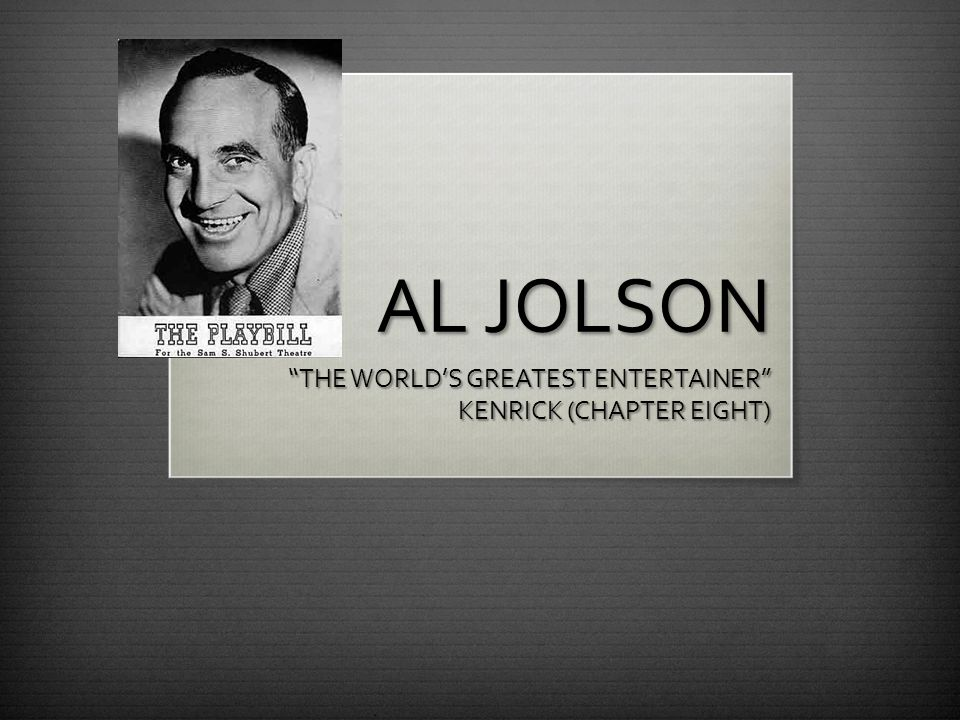 At the height of his fame, Jolson regularly auditioned the work of new songwriters.