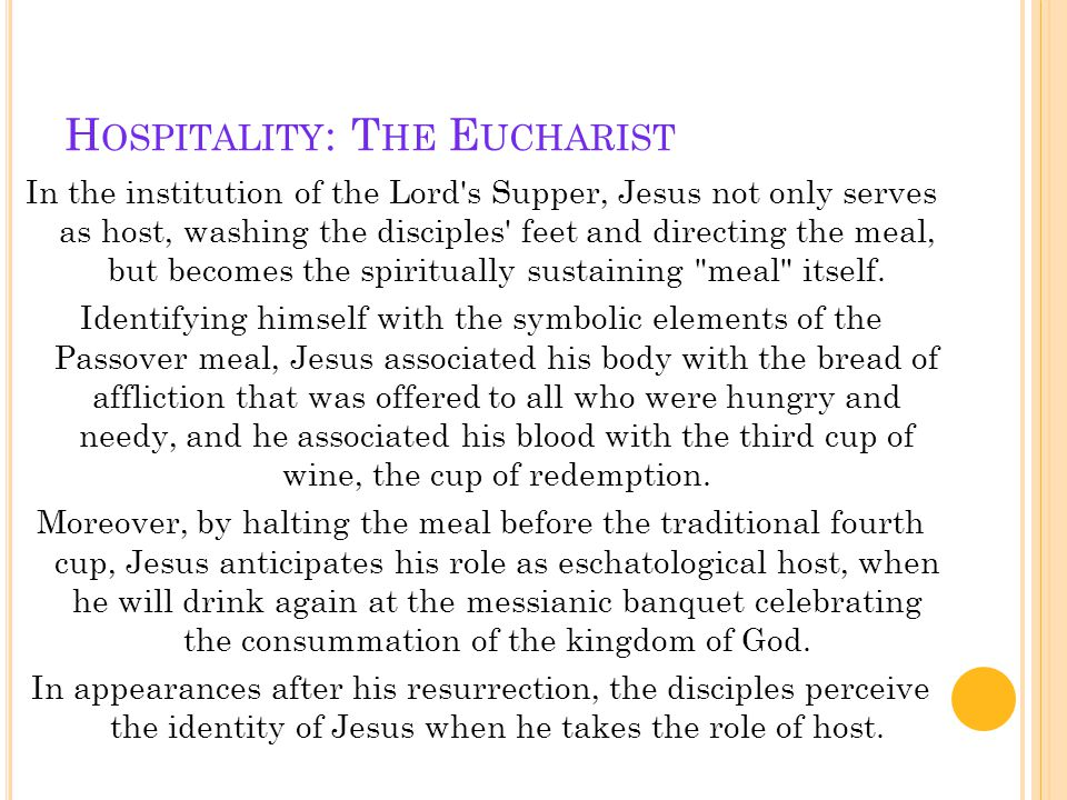 In the institution of the Lord s Supper, Jesus not only serves as host, washing the disciples feet and directing the meal, but becomes the spiritually sustaining meal itself.