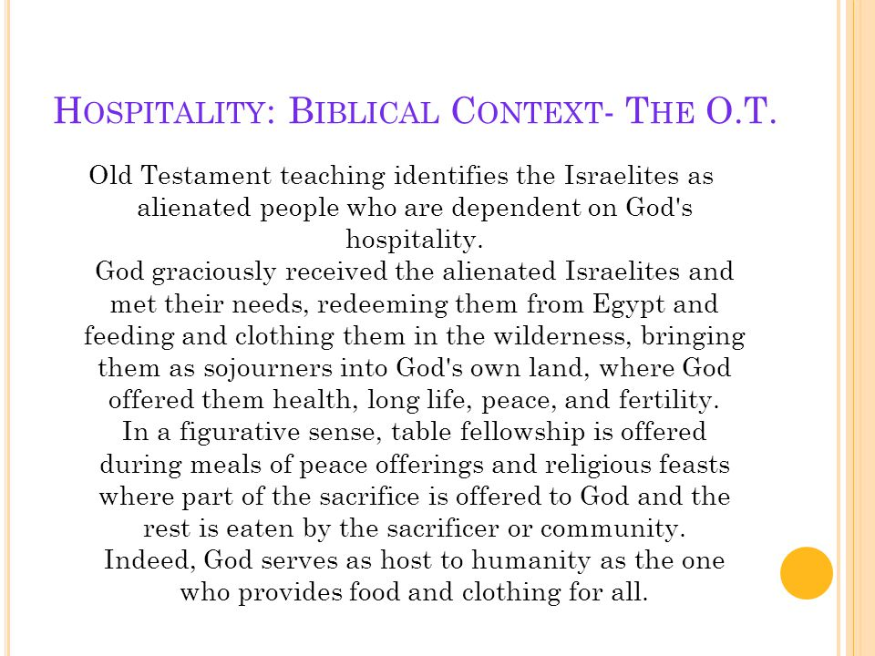 Old Testament teaching identifies the Israelites as alienated people who are dependent on God s hospitality.