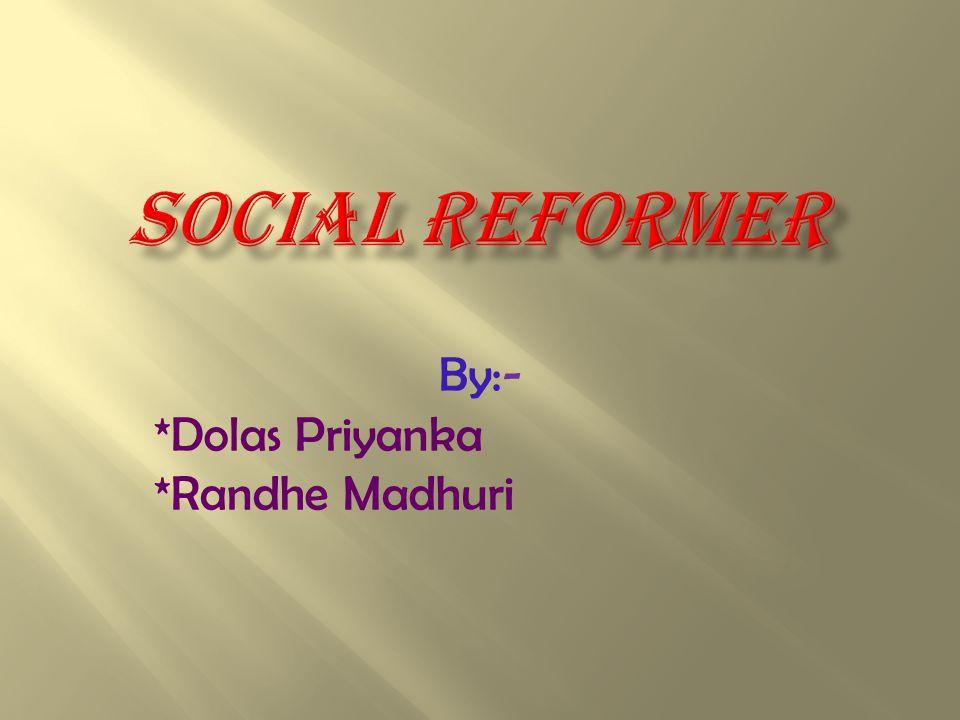 By:- *Dolas Priyanka *Randhe Madhuri
