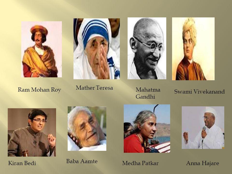 Ram Mohan Roy Mather Teresa Mahatma Gandhi Swami Vivekanand Kiran Bedi Baba Aamte Medha PatkarAnna Hajare