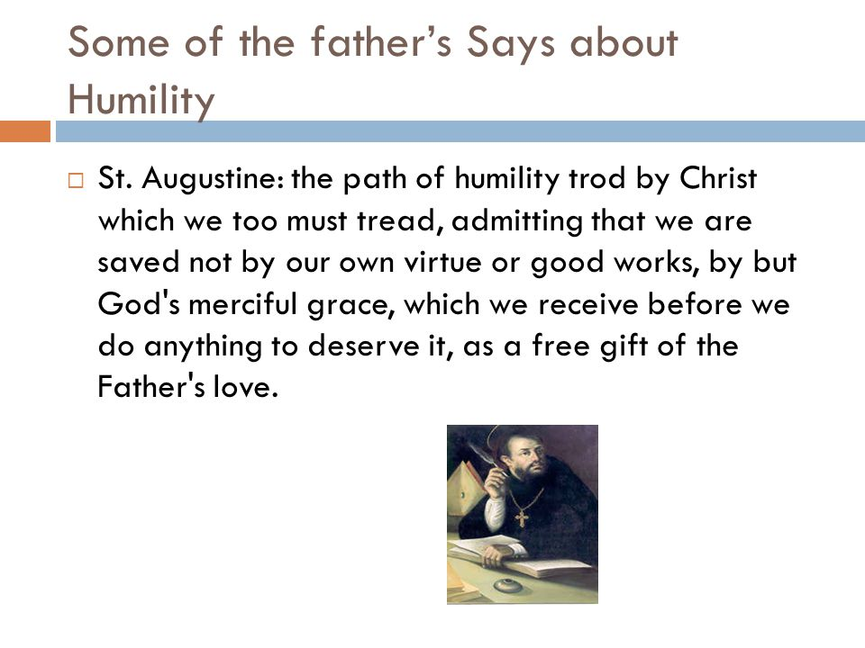 Some of the father's Says about Humility  St.