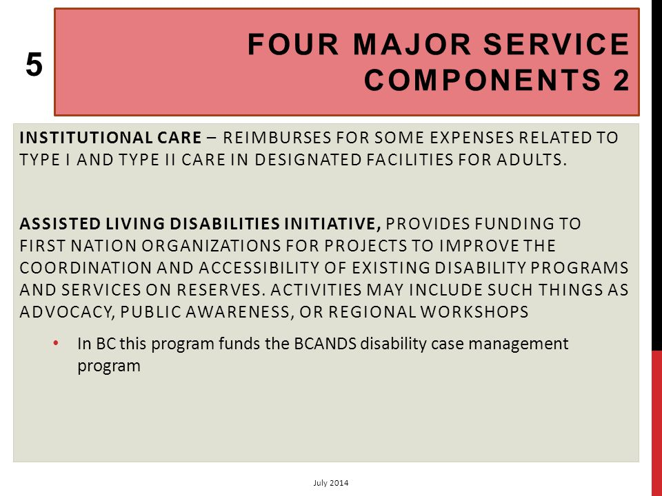 CHAPTER 4 ADULT FAMILY CARE HOMES: PRINCIPLE 2 (4.1) SCREENING, MONITORING AND APPROVAL IS THE RESPONSIBILITY OF THE ADMINISTERING AUTHORITY; HOWEVER, AANDC MUST GIVE AGREEMENT BEFORE TO ENSURE FUNDING IS AVAILABLE AANDC WILL REIMBURSE PER DIEM AND RESPITE COSTS BASED ON CLIENT'S ASSESSED LEVEL OF CARE BY THE LOCAL HEALTH AUTHORITY * NOTE: OPERATION OF HOME IS CLIENT SPECIFIC AND PLACEMENT DEPENDS ON MATCH OF OPERATOR AND CLIENT * NOTE: AANDC DOES NOT GUARANTEE OCCUPANCY OF THE HOME ELIGIBILITY: AGE: MUST BE 19 OR OLDER RESIDENCY: MUST BE RESIDENT ON RESERVE AT TIME OF APPLICATION July 2014 46