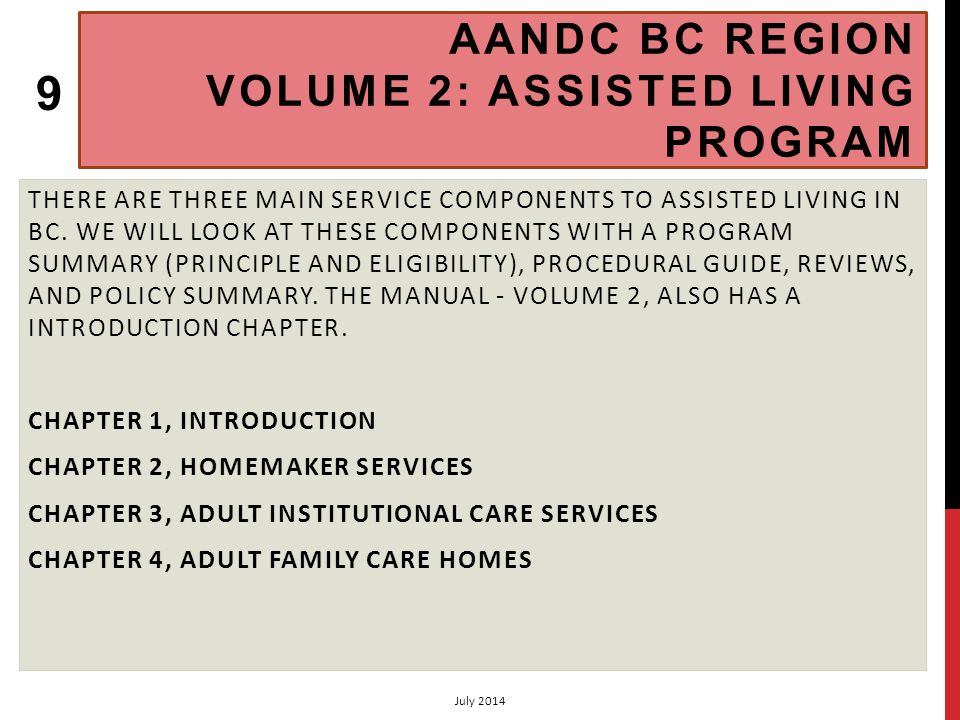 CHAPTER 4 ADULT FAMILY CARE HOMES: FINANCIAL REQUIREMENTS 2 (4.4) 4.4 FINANCIAL REQUIREMENTS ELIGIBILITY IS BASED ON CONTINUING FINANCIAL ELIGIBILITY FOR SOCIAL ASSISTANCE EARNED INCOME: RESIDENTS OF HOMES ARE ELIGIBLE FOR EARNINGS EXEMPTIONS RELEVANT TO THEIR IA CLIENT CLASS INCENTIVE/CVS: RESIDENTS OF CARE HOMES ARE ELIGIBLE FOR THE CVS COMFORTS AND CLOTHING ALLOWANCE: ELIGIBLE FOR RESIDENTS OF CARE FACILITIES WITH NO OTHER MEANS OF PROVIDING FOR PERSONAL AND RECREATIONAL NEEDS July 2014 60