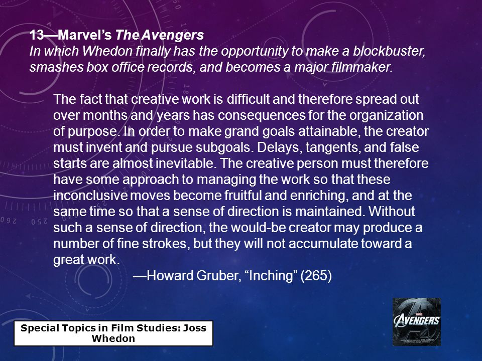 13—Marvel's The Avengers In which Whedon finally has the opportunity to make a blockbuster, smashes box office records, and becomes a major filmmaker.