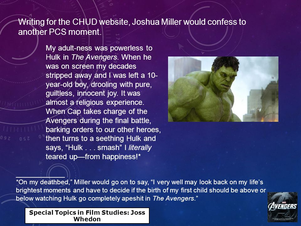 Special Topics in Film Studies: Joss Whedon Writing for the CHUD website, Joshua Miller would confess to another PCS moment.