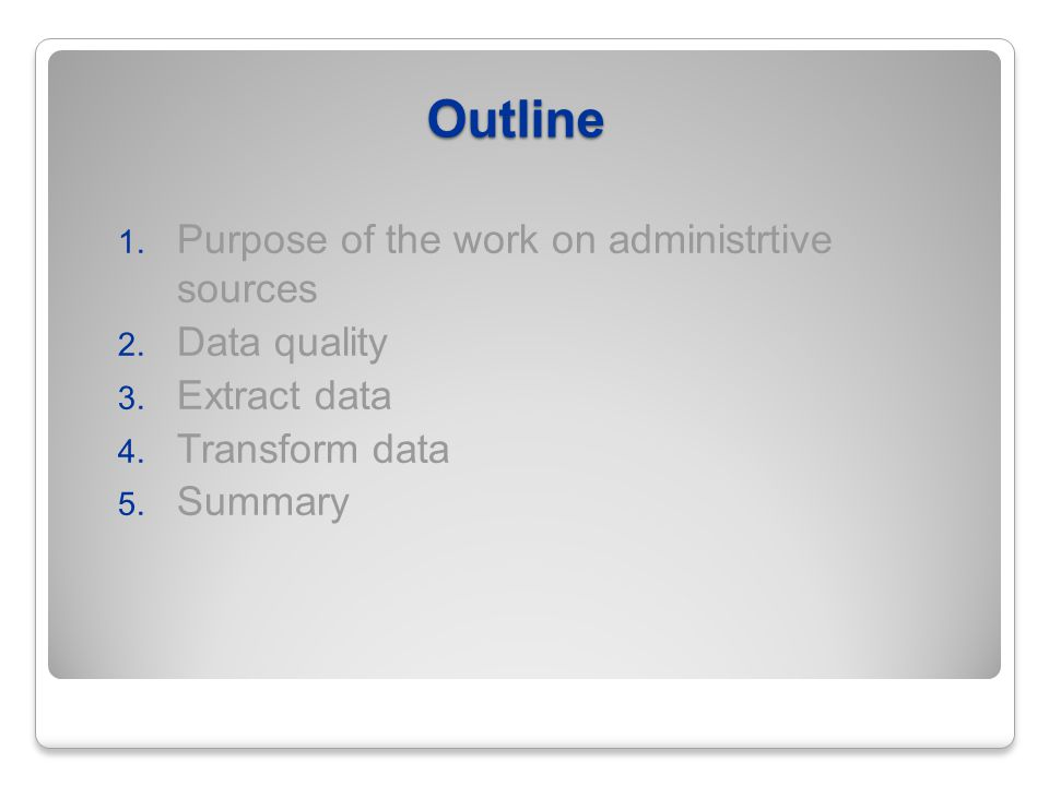 Outline 1.Purpose of the work on administrtive sources 2.