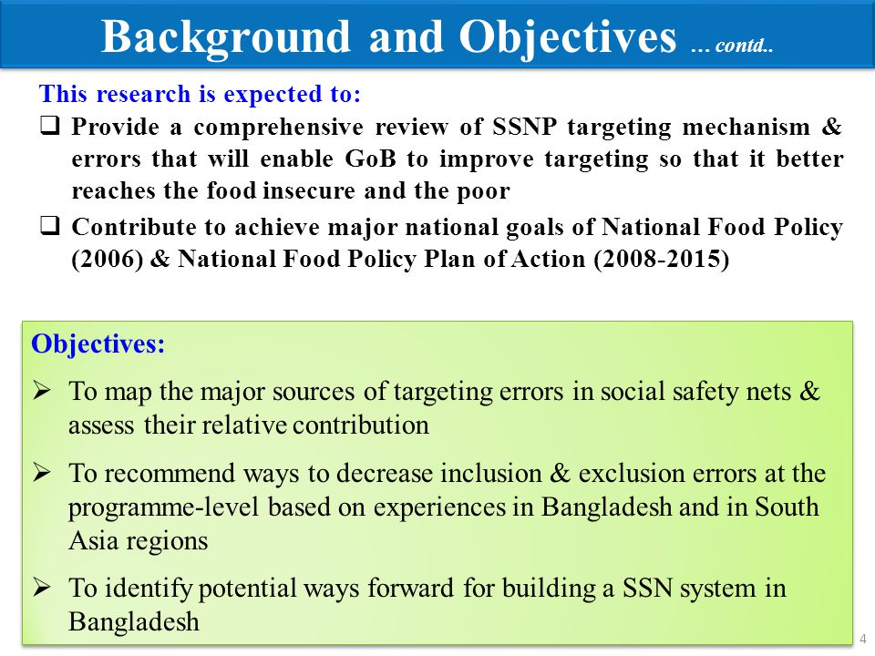 4 This research is expected to:  Provide a comprehensive review of SSNP targeting mechanism & errors that will enable GoB to improve targeting so tha