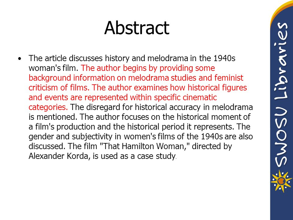 Abstract The article discusses history and melodrama in the 1940s woman's film. The author begins by providing some background information on melodram