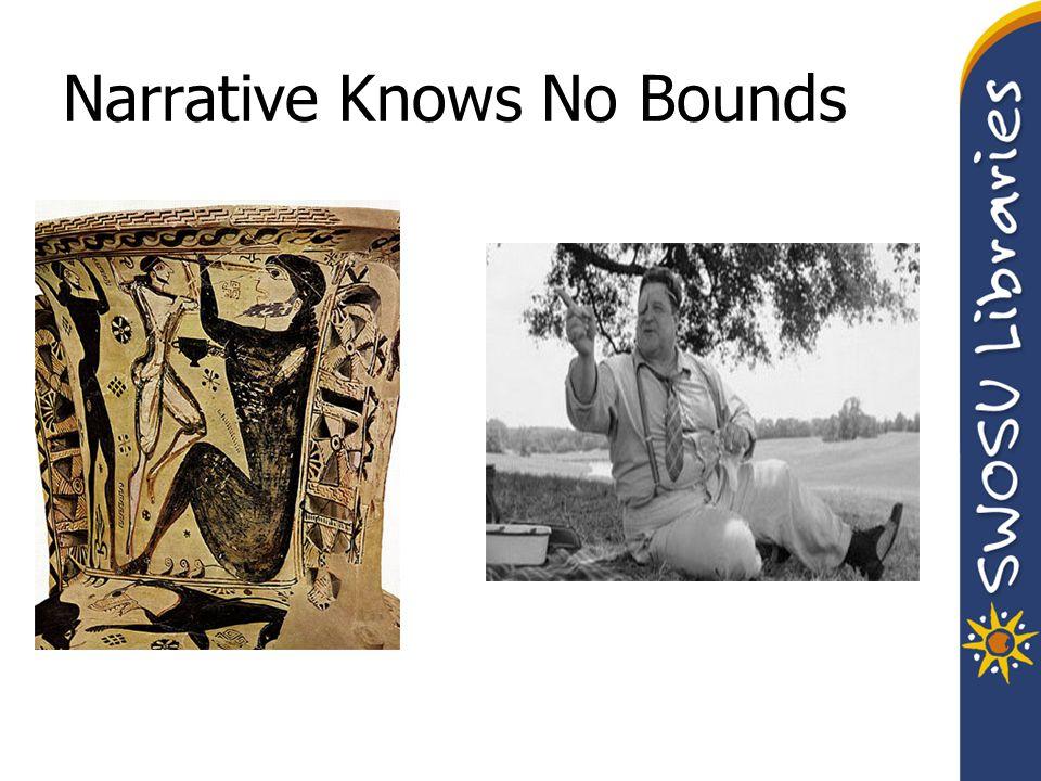 Narrative Knows No Bounds