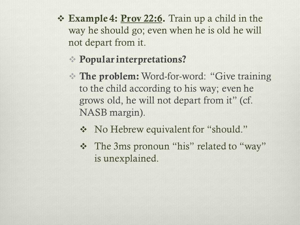  Example 4: Prov 22:6.