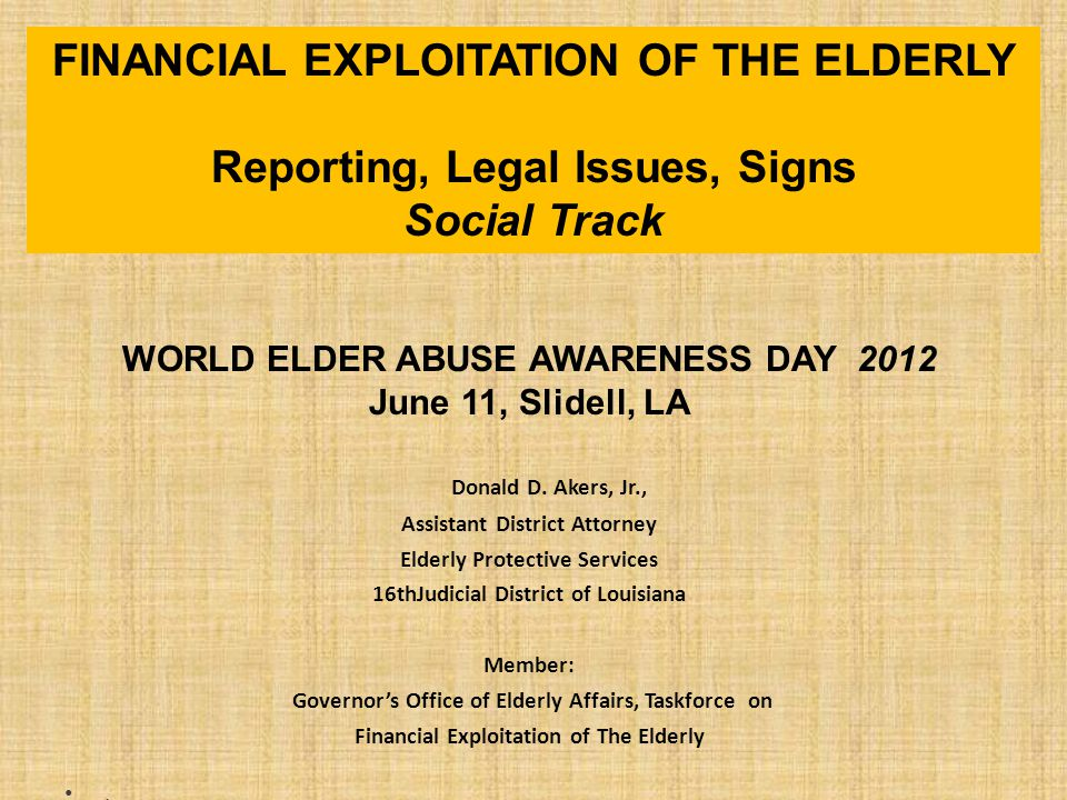 WORLD ELDER ABUSE AWARENESS DAY 2012 June 11, Slidell, LA Donald D.