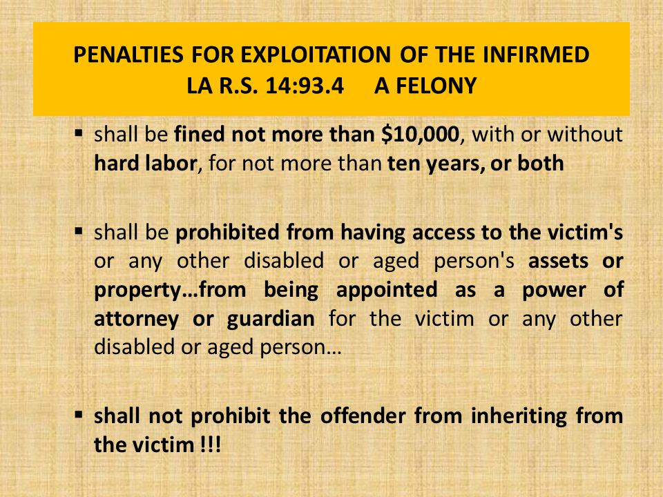 PENALTIES FOR EXPLOITATION OF THE INFIRMED LA R.S.