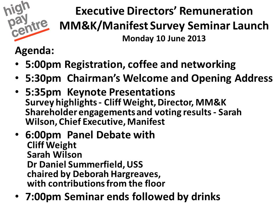 Executive Directors' Remuneration MM&K/Manifest Survey Seminar Launch Monday 10 June 2013 Agenda: 5:00pm Registration, coffee and networking 5:30pm Ch