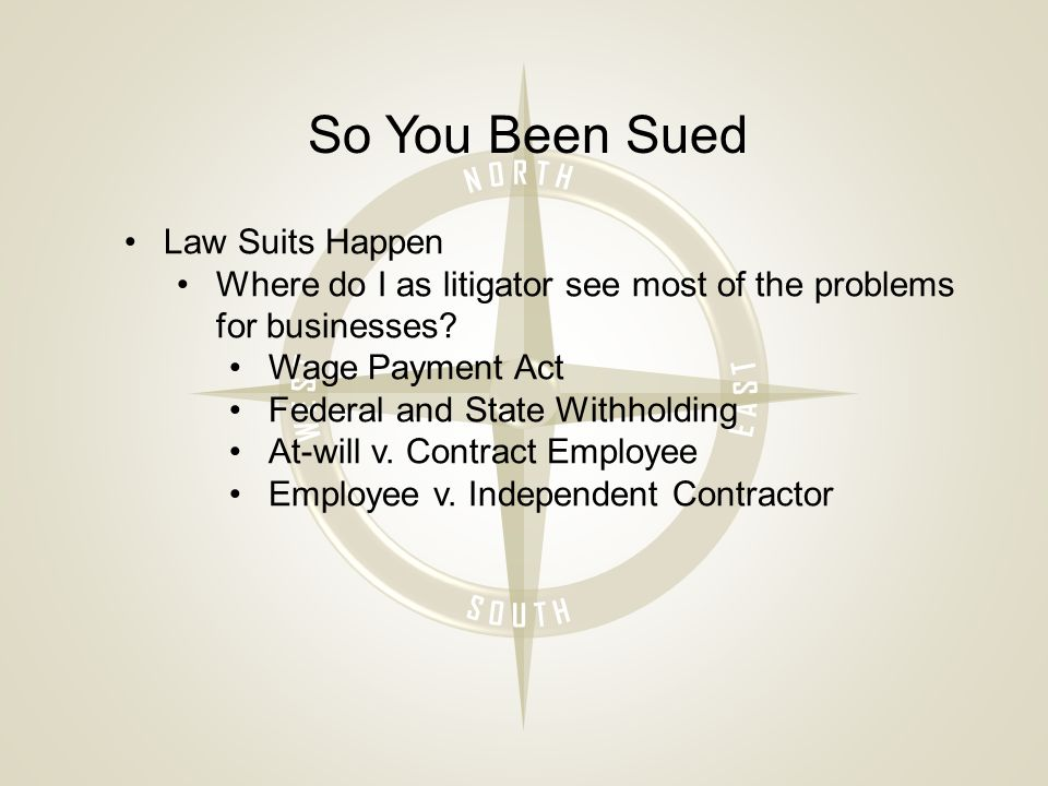 So You Been Sued Law Suits Happen Where do I as litigator see most of the problems for businesses.