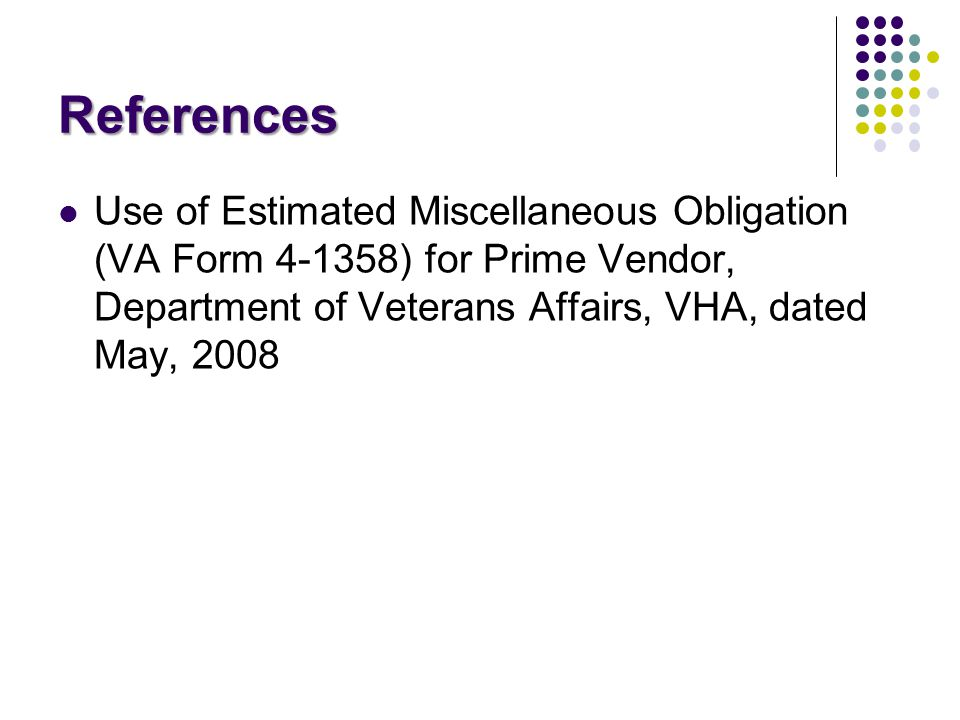 References Use of Estimated Miscellaneous Obligation (VA Form 4-1358) for Prime Vendor, Department of Veterans Affairs, VHA, dated May, 2008