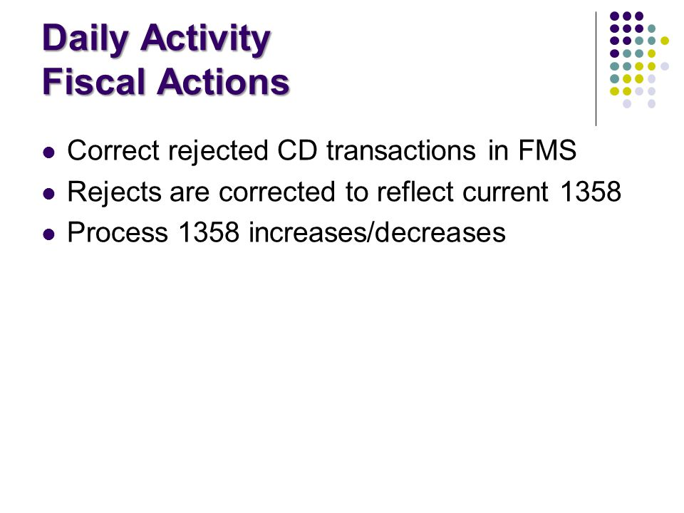 Daily Activity Pharmacy Actions Print open transactions from McKesson website Post transactions to 1358 as Daily Activity entries Credits (TPC, CB) are posted to current month 1358 Increase/decrease 1358 as necessary