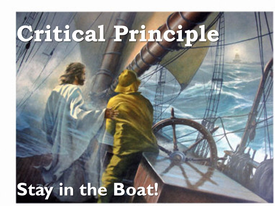 Stay in the Boat! Critical Principle
