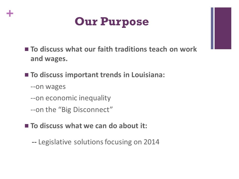 + Our Purpose To discuss what our faith traditions teach on work and wages.